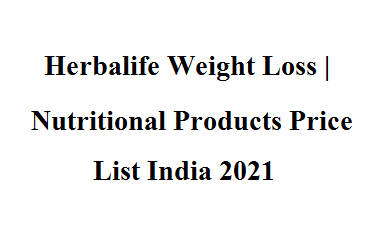 Herbalife Weight Loss | Nutritional Products Price List India 2021