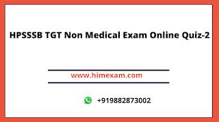 HPSSSB TGT Non Medical Exam Online Quiz-2