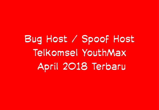 Cara Spoof Host-Bug Host-Url Host Telkomsel YouthMax Terbaru Tercepat April 2019