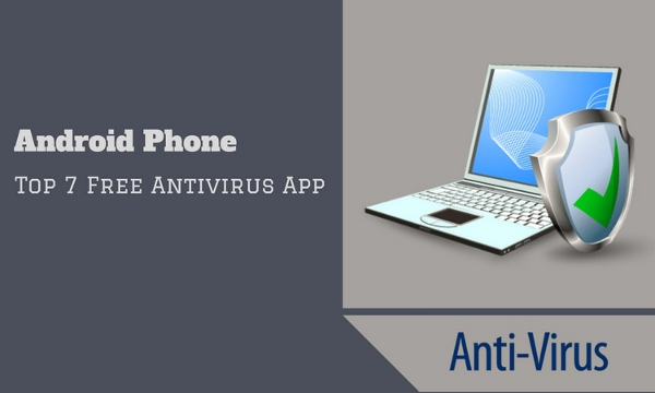 List of Top 7 Free Antivirus App for Android Phone