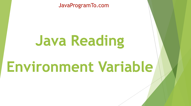 Java Reading Environment Variable - System.getEnv() Examples