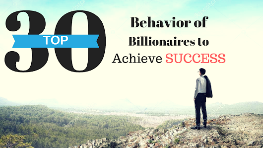 30 Things Billionaires Have DONE To Achieve SUCCESS - You24x7