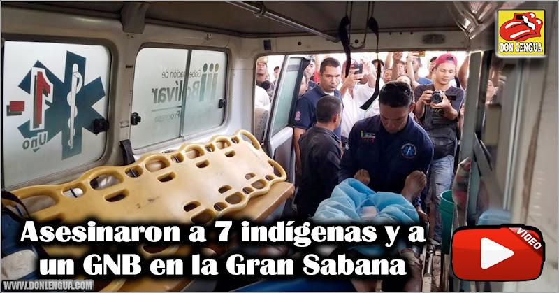 Asesinaron a 7 indígenas y a un GNB en la Gran Sabana