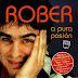 ROBER - A PURA PASION - 2002