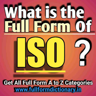 Full Form of ISO, Additional Information of the full form of ISO