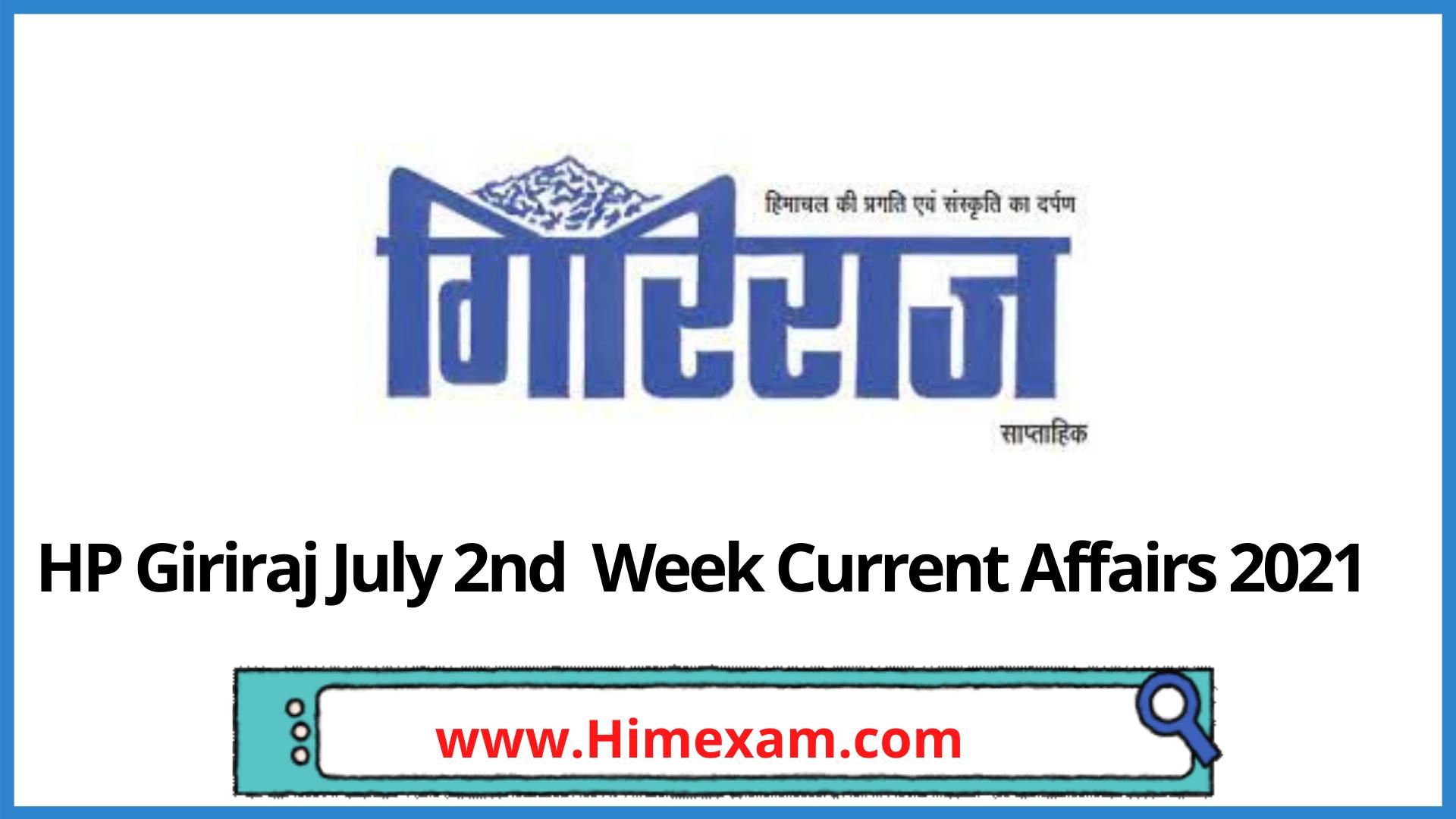 HP Giriraj July 2nd  Week Current Affairs 2021