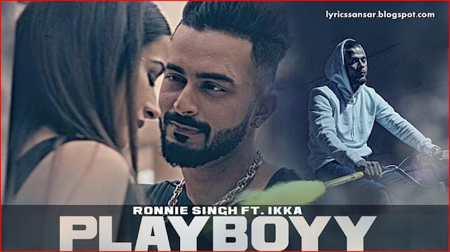 PLAYBOY LYRICS : Ronnie Singh Feat. Ikka