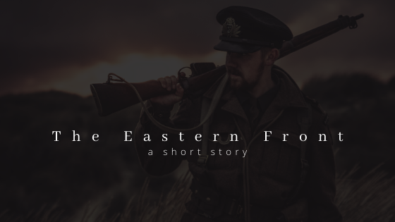 [Short Story] The Eastern Front