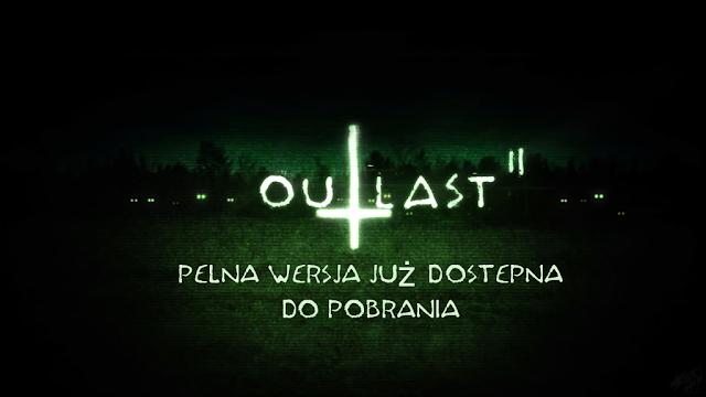 OutLast 2 - Pełna Wersja już Dostępna do Pobrania