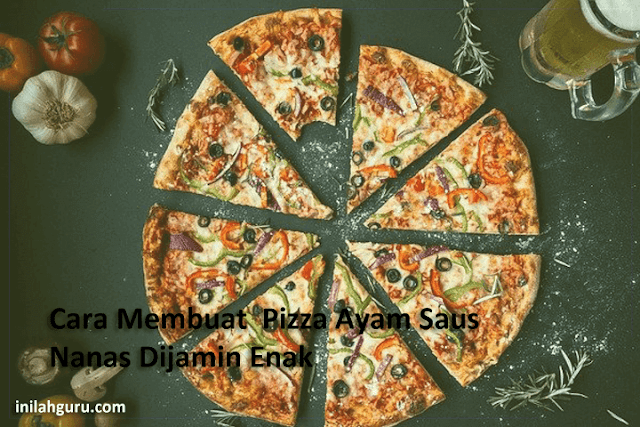 Cara Membuat  Pizza Ayam