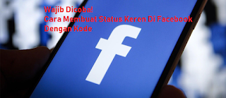 Cara Membuat Status Keren Di Facebook Dengan Kode