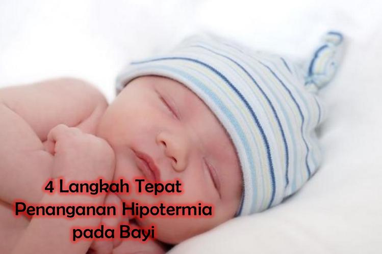4 Langkah Tepat Penanganan Hipotermia pada Bayi