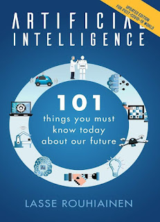 Artificial Intelligence: 101 Things You Must Know Today about Our Future by Lasse Rouhiainen
