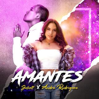 Juliett Ft. Andre Rodriguez - Amantes