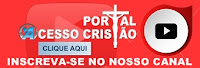 CANAL DO YOUTUBE DO ACESSO CRISTÃO