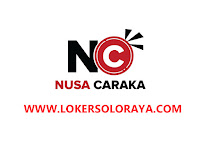 Loker Solo, Sragen, Sukoharjo, Klaten, Boyolali, Wonogiri, Karanganyar Gaji diatas UMK di Nusa Caraka