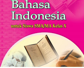 Materi Pelajaran Bahasa Indonesia SMA Kelas X