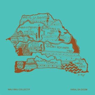 Wau Wau Collectif - Yaral Sa Doom Music Album Reviews