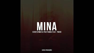 Echo12inch & Pastrana Feat. Yukio - Mina (Main Mix)