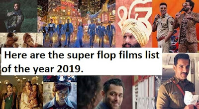 Here are the super flop films list of the year 2019.