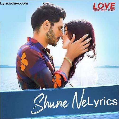 Shune Ne Lyrics Love Aaj Kal Porshu