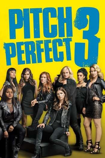 Pitch Perfect 3 2017 Full English Movie Download
