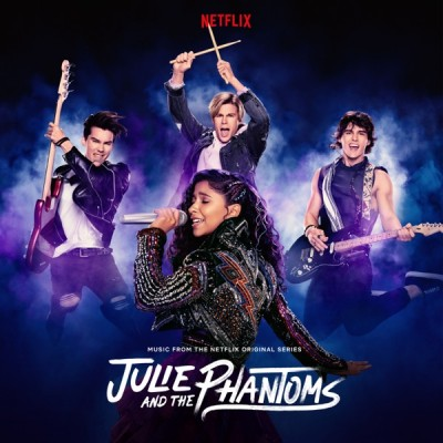 Julie and the Phantoms Cast - Julie and the Phantoms: Season 1 (From the Netflix Original Series) (2020) - Album Download, Itunes Cover, Official Cover, Album CD Cover Art, Tracklist, 320KBPS, Zip album