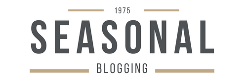 SEASONAL BLOGGING