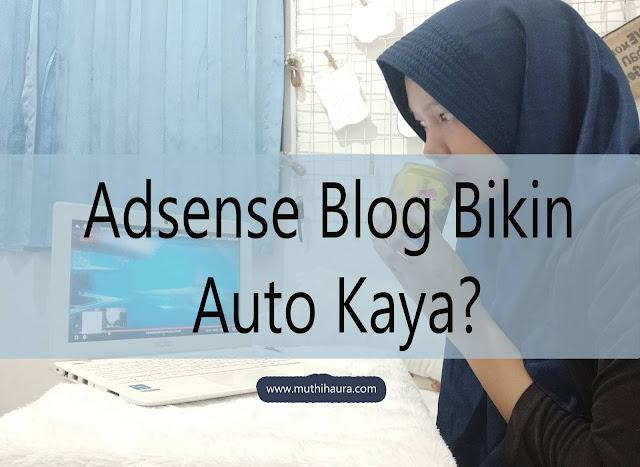 adsense blog bikin auto kaya?