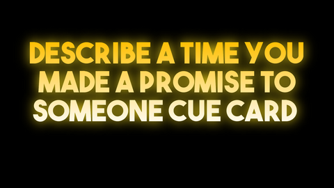 Describe a time you made a promise to someone cue card