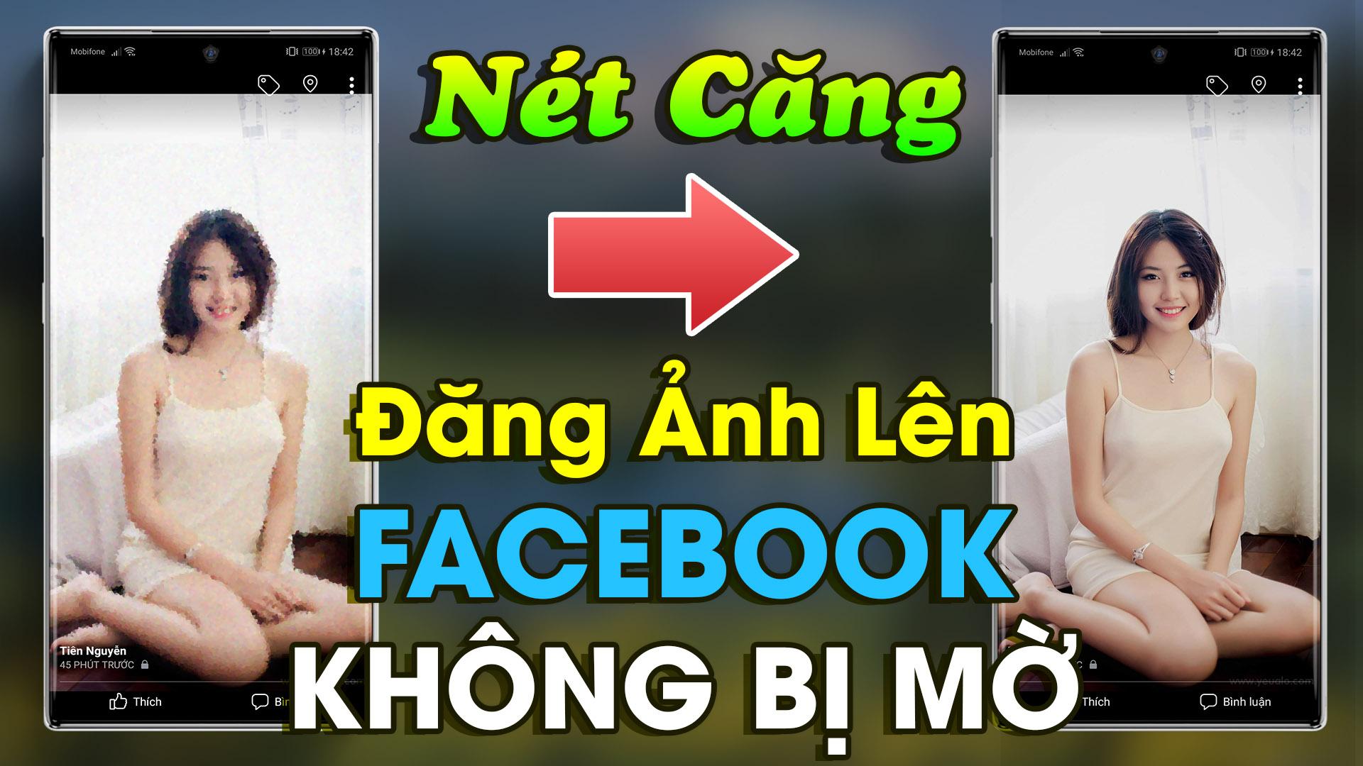 Cách đăng ảnh lên Facebook không bị mờ, không làm giảm chất lượng hình ảnh hiệu quả nhất 2021
