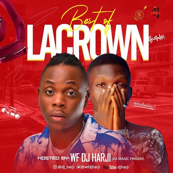 WF DJ Harji – Best Of Lacrown (Vol 1)