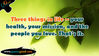 Health quote - Three things in life – your health
