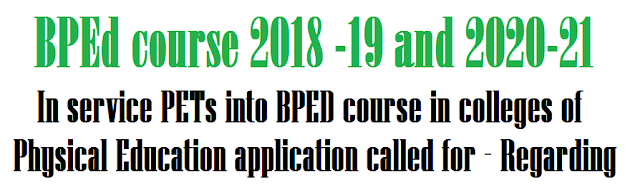 BPEd course 2018 -19 and 2020-21 - In service PETs into BPED course in colleges of Physical Education application called for - Regarding