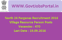 North 24 Parganas Recruitment 2016 for 470 Village Resource Persons Apply Here