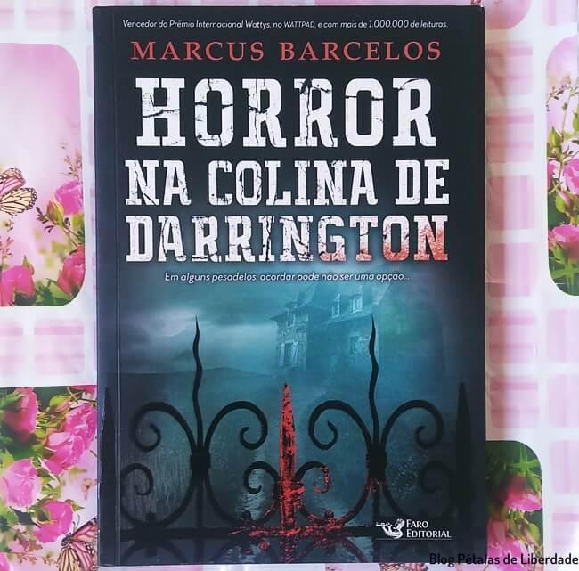 Resenha, livro, Horror-na-Colina-de-Darrington, Marcus-Barcelos, Faro-Editorial, capa, trecho, blog-literario-petalas-de-liberdade, livro-de-terror
