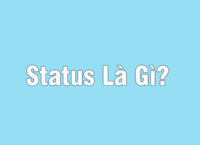 Status là gì?  Vì sao giới trẻ rất thích đăng Status trên facebook