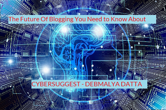 The Future Of Blogging You Need to Know About