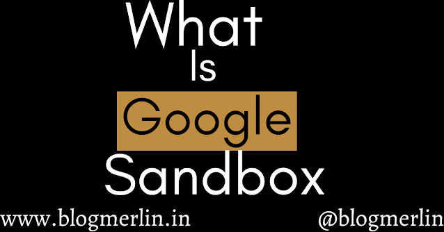 What is Google Sandbox in SEO 2020