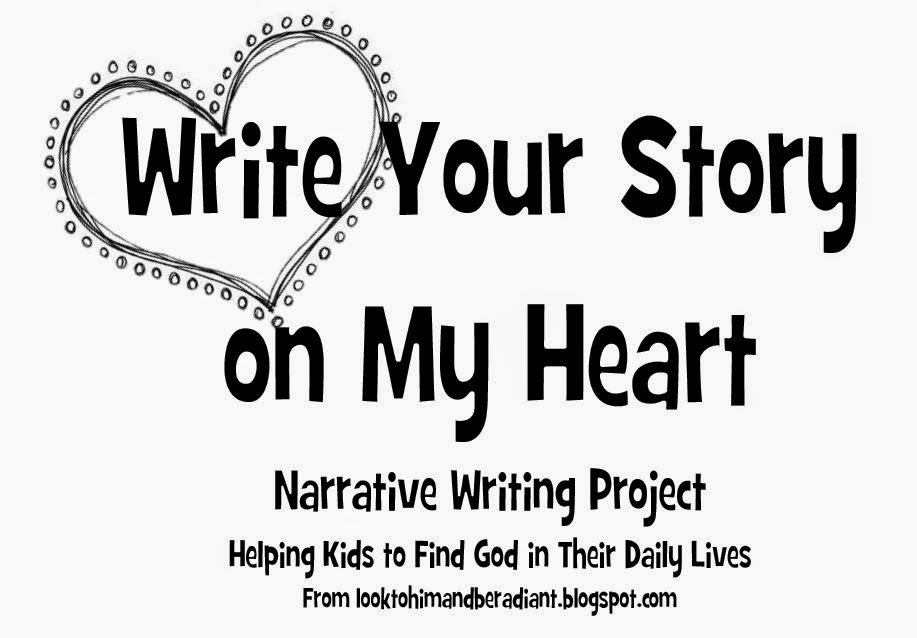 http://looktohimandberadiant.blogspot.com/2014/03/write-your-story-on-my-heart-narrative.html