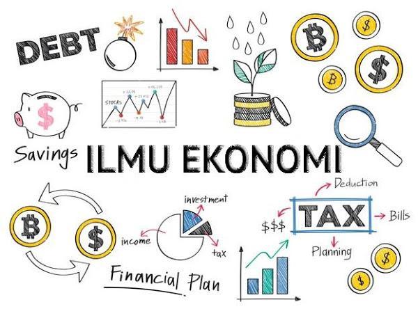 Pengertian Ilmu Ekonomi Secara Bahasa Serta Ahli Ekonom Dunia