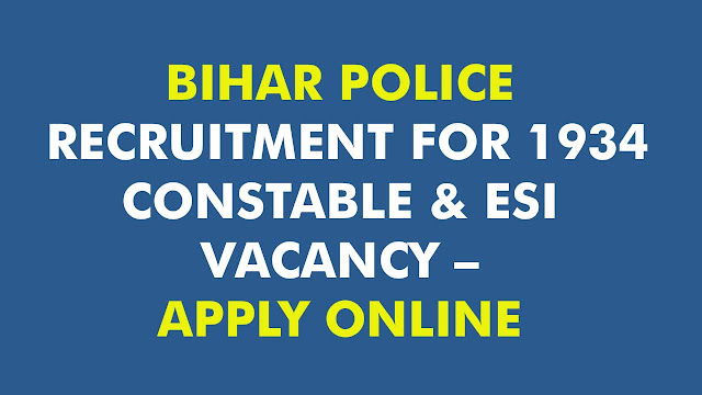 BIHAR POLICE RECRUITMENT FOR 1934 CONSTABLE & ESI VACANCY – APPLY ONLINE, ration shop job application form 2020, kerala devaswom recruitment board official website, government jobs 2019 vacancy in tamil nadu, rfcl recruitment 2019, aiesl recruitment 2019, kerala devaswom board recruitment, bmtc hall ticket 2018, nadia recruitment 2017, anna university recruitment, education recruitment board punjab, cooperative examination board, cooperative exam board, rpsc.rajasthan/gov.in/applyonline, ration shop vacancy 2020 apply online, naval dockyard visakhapatnam recruitment 2019, co operative examination board, vssc gov in, kvb recruitment 2019, deen dayal port, today job vacancy, tamil nadu government job vacancies details, tamil nadu government job vacancies details, tamil nadu government job vacancies details, cipet recruitment 2019, devajalika kerala devaswom board, ofb apply online, devaswom board ld clerk, dsrvs apply online, co operative service examination board, up state medical faculty result, www.pgimer.edu.in recruitment 2019, mysore court recruitment 2019, tn pollution control board, dccb srikakulam recruitment 2019, trb recruitment notification 2019, government jobs in chennai, government jobs in chennai, government jobs in chennai, ministry of defence recruitment 2019,