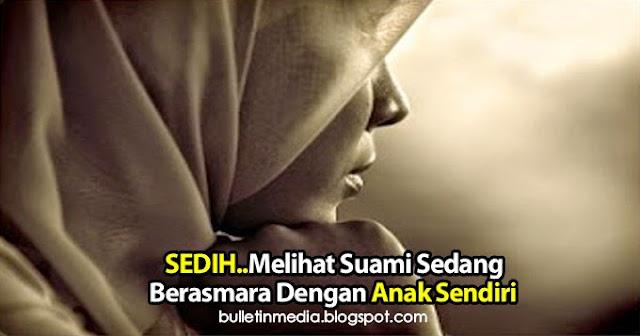 Sedih.. Melihat Suami Sedang Berasmara Dengan Anak Sendiri..