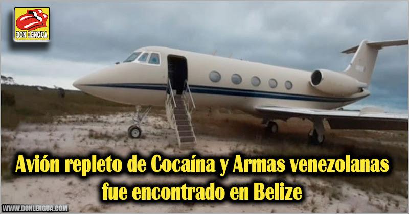 Avión repleto de Cocaína y Armas venezolanas fue encontrado en Belize