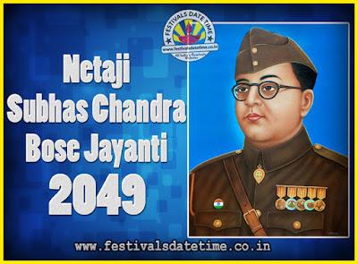 2049 Netaji Subhas Chandra Bose Jayanti Date, 2049 Subhas Chandra Bose Jayanti Calendar