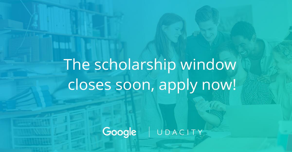 - GoogleUdacity Photo1 - Reminder: Grow with Google scholarship window closes soon