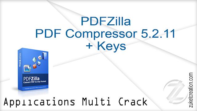 PDFZilla PDF Compressor 5.2.11 + Keys    |  15 MB