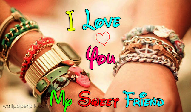 i love you my sweet friend ki image HD download kara