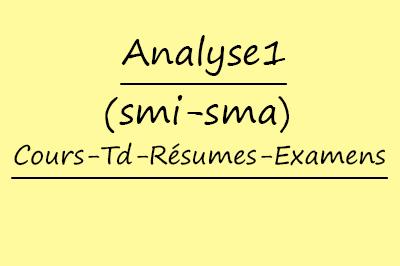 Analyse 1 (SMIA) Cours // Td Et Exercices // Résumés // Examens