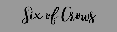 """Calligraphy reading """"Six of Crows"""""""